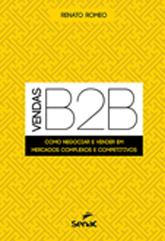 Vendas B2B: como negociar e vender em mercados complexos e competitivos - 1.a EDIÇÃO