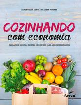 Cozinhando com economia: cardápios, receitas e listas de compras para as quatro estações - 1ª ed.