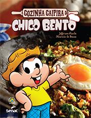 A cozinha caipira do Chico Bento - 1ª ed.