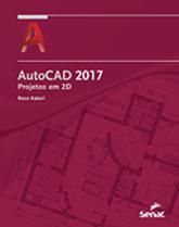 AutoCAD 2017: projetos em 2D - 1ª ed.