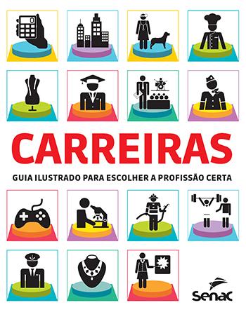 Carreiras: guia ilustrado para escolher a profissão certa  - 1ª ed.