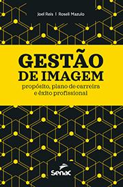 Gestão de imagem: propósito, plano de carreira e êxito profissional - 1ª ed.