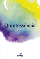 Quintessência: integrando gestão & governança - 1.a EDIÇÃO