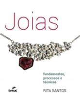 Joias: fundamentos, processos e técnicas - 1ª ed.