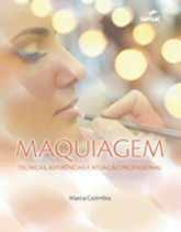 Maquiagem: técnicas, referências e atuação profissional - 1.a EDIÇÃO