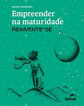 Empreender na maturidade: reinvente-se - 1ª ed.