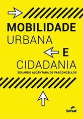 Mobilidade urbana e cidadania - 1ª ed.