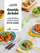 Comida de bebê: uma introdução à comida de verdade - 1ª ed.