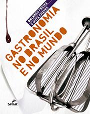 Gastronomia no Brasil e no mundo - 1.a EDIÇÃO