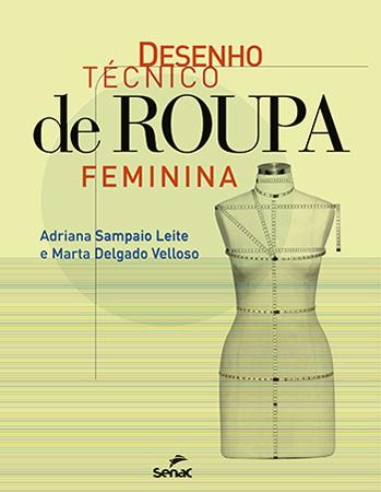 Desenho técnico de roupa feminina - 1.a EDIÇÃO