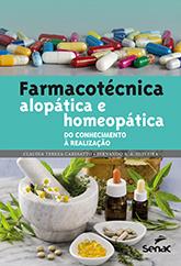 Farmacotécnica: alopática e homeopática do conhecimento à realização - 1.a EDIÇÃO