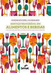 Serviço memorável em alimentos e bebidas - 1ª ed.