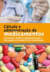 Cálculos e administração de medicamentos - 1ª ed.