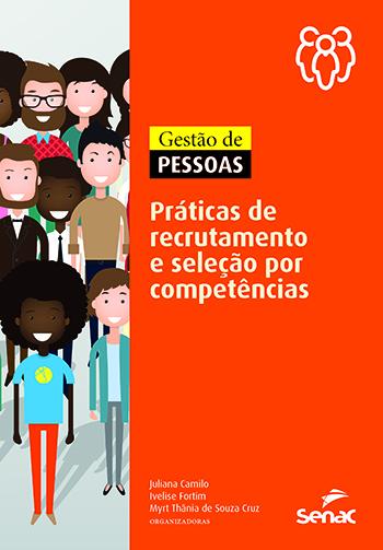 Gestão de pessoas: práticas de recrutamento e seleção por competências - 1.a EDIÇÃO