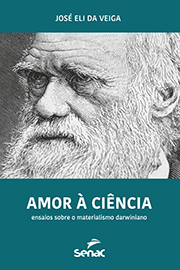 Amor à ciência: ensaios sobre o materialismo darwiniano - 1.a EDIÇÃO