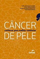 Câncer de pele: conhecer para melhor combater - 1ª ed.