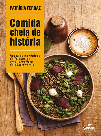 Comida cheia de história - 1ª ed.