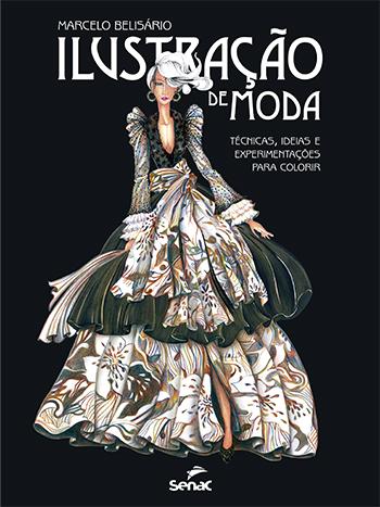 Ilustração de moda: técnicas, ideias e experimentações para colorir  - 1.a EDIÇÃO