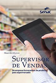 Supervisor de vendas: de empresa fornecedora de produtos para supermercados - 1.a EDIÇÃO