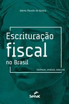 Escrituração fiscal no Brasil: conhecer, analisar e executar - 1.a EDIÇÃO