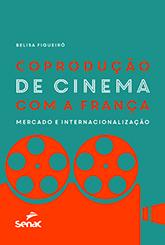 Coprodução de cinema com a França: mercado e internacionalização - 1.a EDIÇÃO