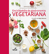 Enciclopédia da gastronomia vegetariana - 1.a EDIÇÃO