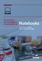 Guia prático de montagem e manutenção de notebooks - 1.a EDIÇÃO