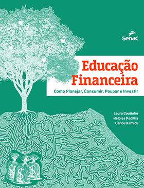 Educação financeira: como planejar, consumir, poupar e investir - 1ª ed.
