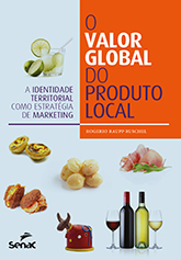 O valor global do produto local: a identidade territorial como estratégia de marketing - 1ª ed.