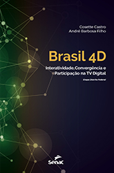 Brasil 4D: interatividade, convergência e participação na TV digital - 1.a EDIÇÃO