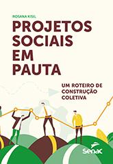 Projetos sociais em pauta: um roteiro de construção coletiva - 1ª ed.