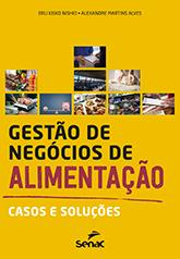 Gestão de negócios de alimentação: casos e soluções - 1ª ed.
