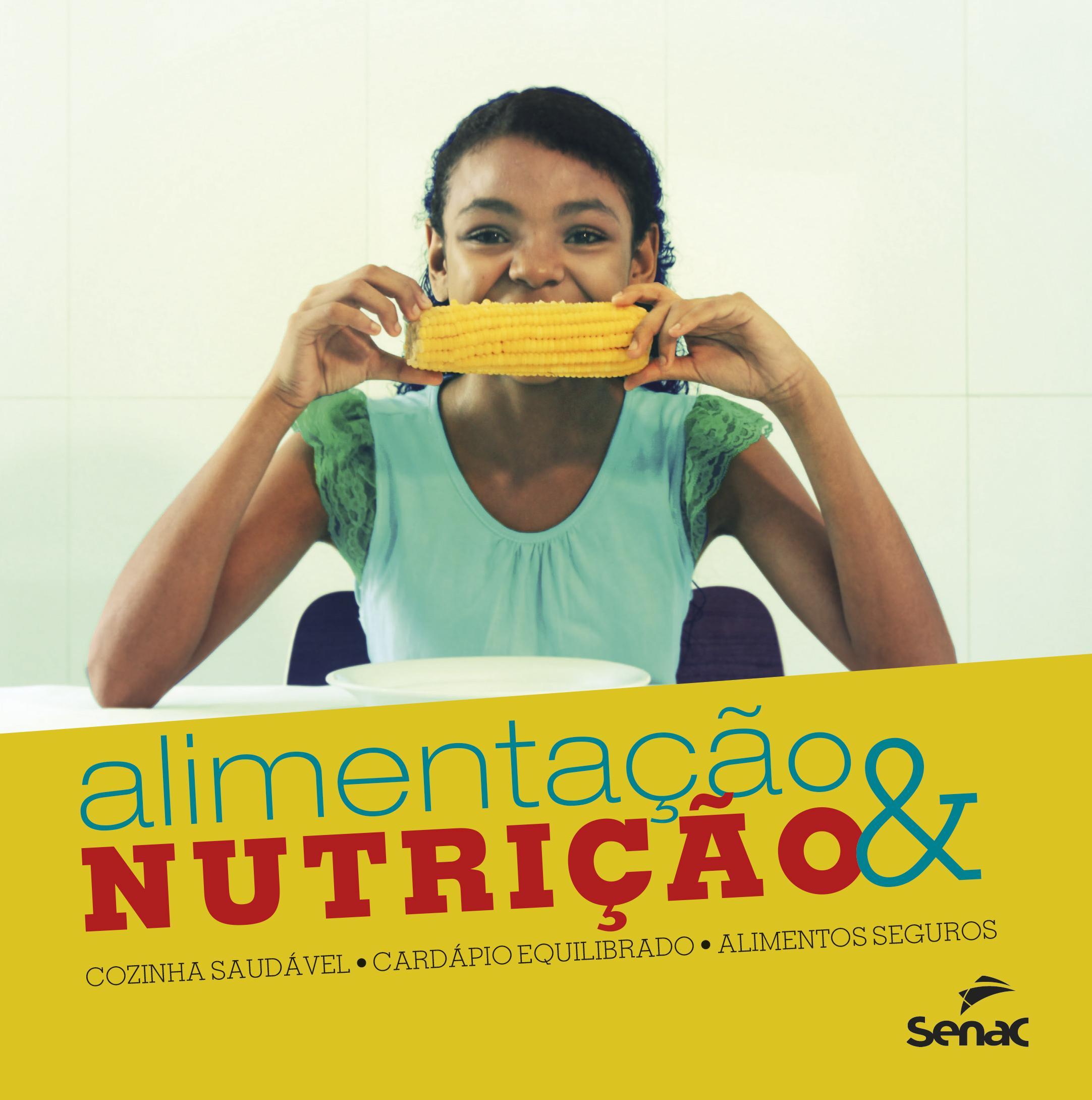 Alimentação e nutrição: cozinha saudável, cardápio equilibrado e alimentos seguros - 1ª ed.