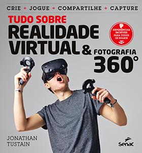 Tudo sobre realidade virtual e fotografia 360° - 1ª ed.