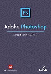 Adobe Photoshop - 1.a EDIÇÃO