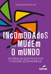 Os incomodados que mudem o mundo: histórias de quem fez (e faz) o terceiro setor no Brasil - 1ª ed.