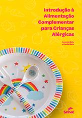 Introdução à alimentação complementar para crianças alérgicas - 1ª ed.