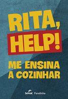 Rita help! me ensina a cozinhar - 1ª ed.
