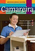 Camareira: mercado profissional, ambiente de trabalho, rotina de serviço - 1ª ed.