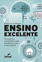 Ensino excelente: anotações e comentários para estudantes, pais e educadores - 1ª ed.