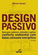 Design passivo: guia para conhecer, entender e aplicar conforto ambiental com baixo consumo energético - 2ª ed.