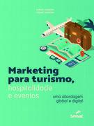 Marketing para turismo, hospitalidade e eventos: uma abordagem global e digital - 1ª ed.