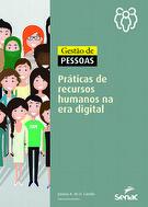 Gestão de pessoas: práticas de recursos humanos na era digital - 1ª ed.