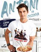 Antoni na Cozinha - 1ª ed.