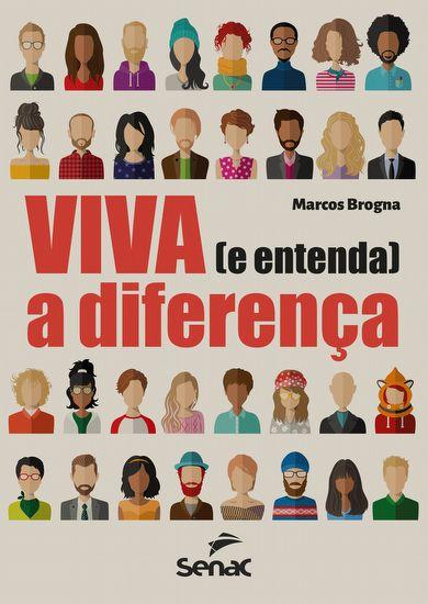 Viva (e entenda) a diferença - 1ª ed.