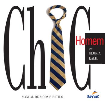 Chic homem: manual de moda e estilo - 17.a EDIÇÃO