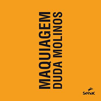 Maquiagem: Duda Molinos - 11ª ed.