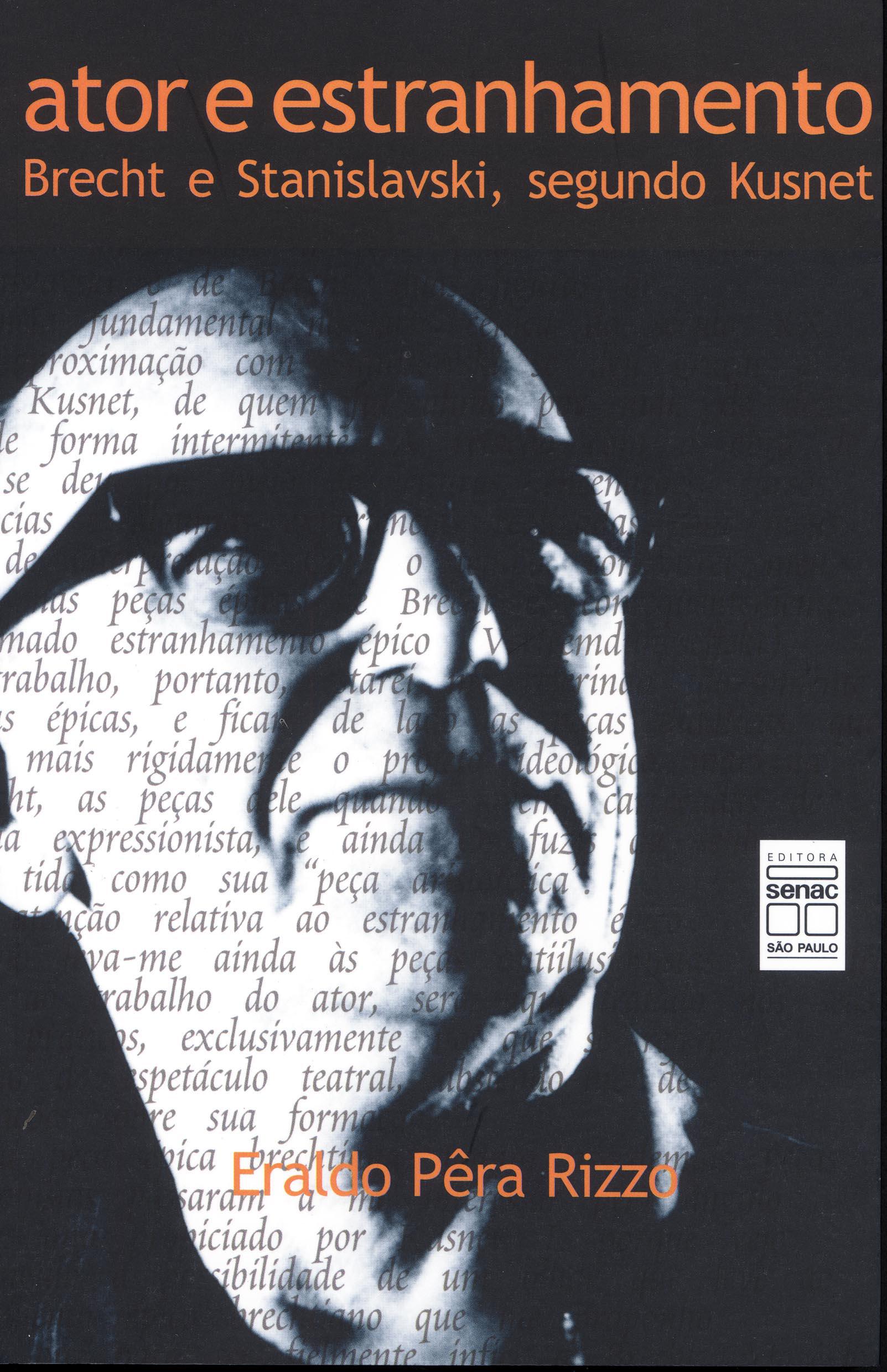 Ator e estranhamento: Brecht e Stanislavski, segundo Kusnet - 3.a EDIÇÃO