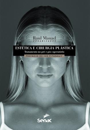 Estética e cirurgia plástica: tratamento no pré e pós-operatório - 4ª ed.