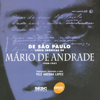 De São Paulo: cinco crônicas de Mário de Andrade - 1ª ed.